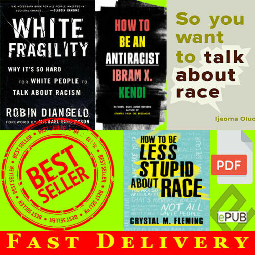 White Fragility ,How to Be an Antiracist ,So You Want to Talk About race