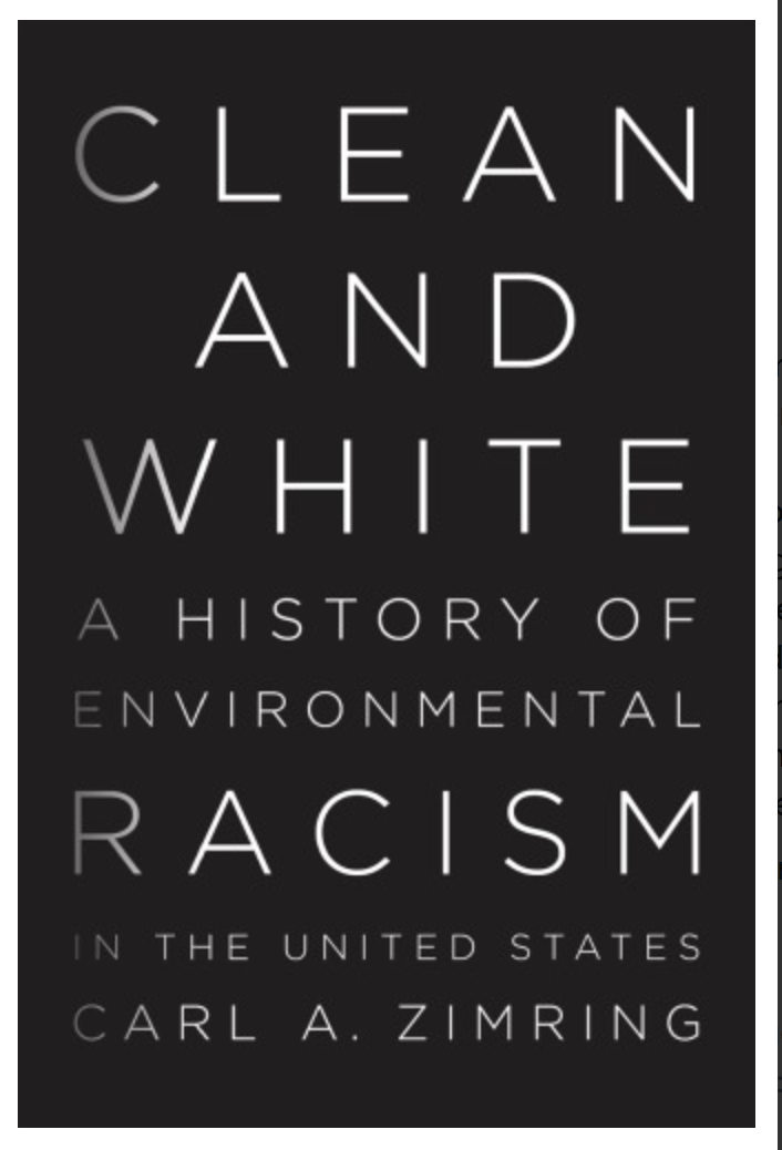 Clean and White: A History of Environmental Racism in the United States BY Carl A. Zimring [ebook][ pdf]
