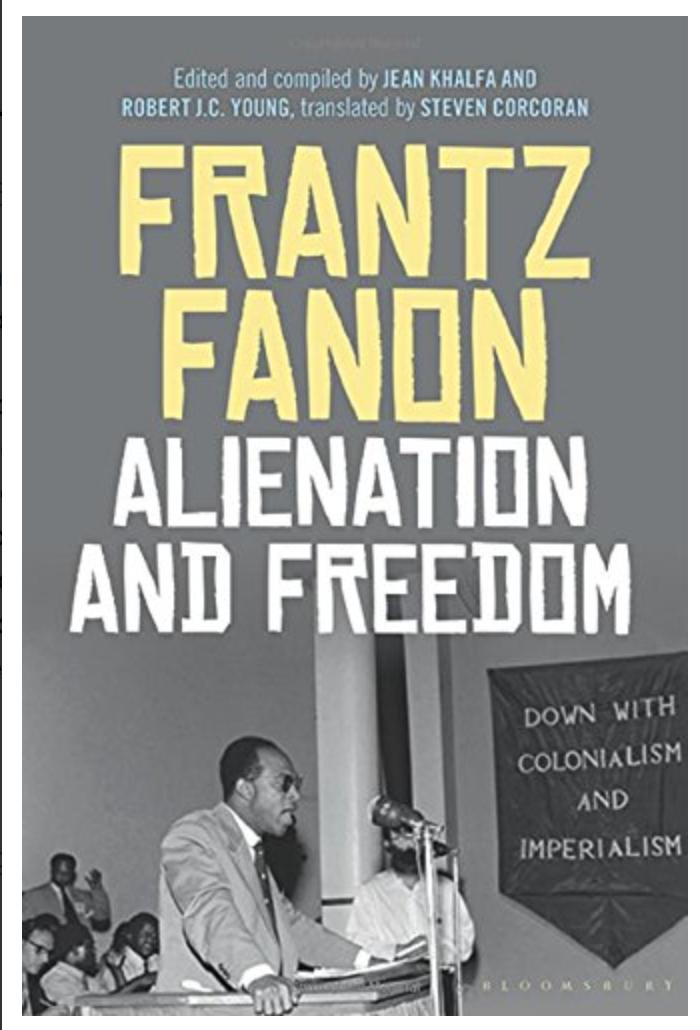 Alienation and Freedom Frantz Fanon, Jean Khalfa, Robert J. C. Young, Steven Corcoran