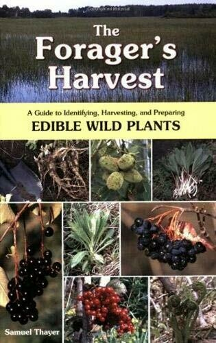 The Forager's Harvest: A Guide to Identifying, Harvesting, and Preparing Edible Wild Plants Paperback – May 15, 2006