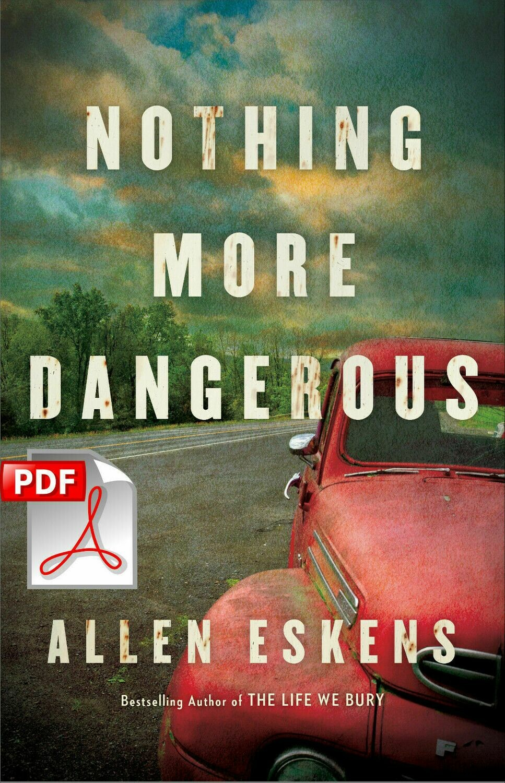 Nothing More Dangerous BY ALLEN ESKEN