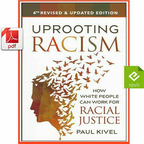 Uprooting Racism: How White People Can Work for Racial Justice By Paul Kivel