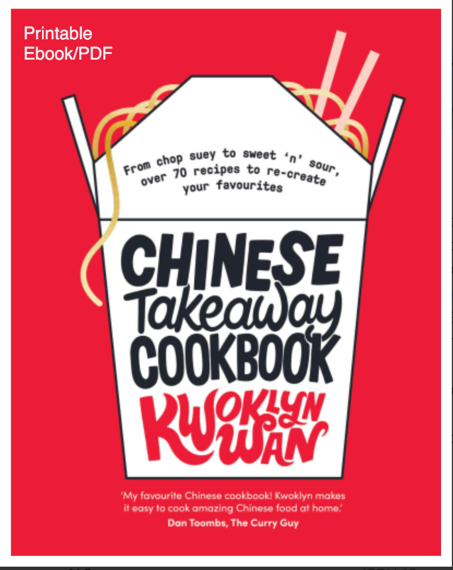 Chinese Takeaway Cookbook: From chop suey to sweet 'n' sour, over 70 recipes to re-create your favourites BY Kwoklyn Wan