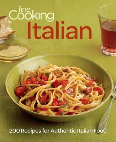 Fine Cooking Italian: 200 Recipes for Authentic Italian Food