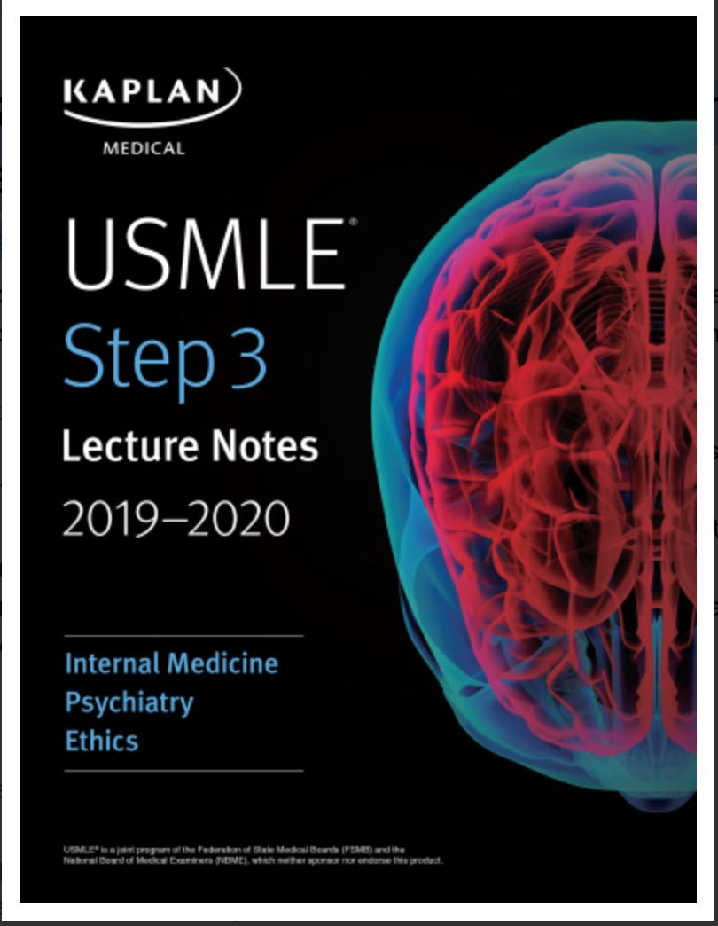 USMLE Step 3 Lecture Notes 2019-2020: Internal Medicine, Psychiatry, Ethics Kaplan Medical