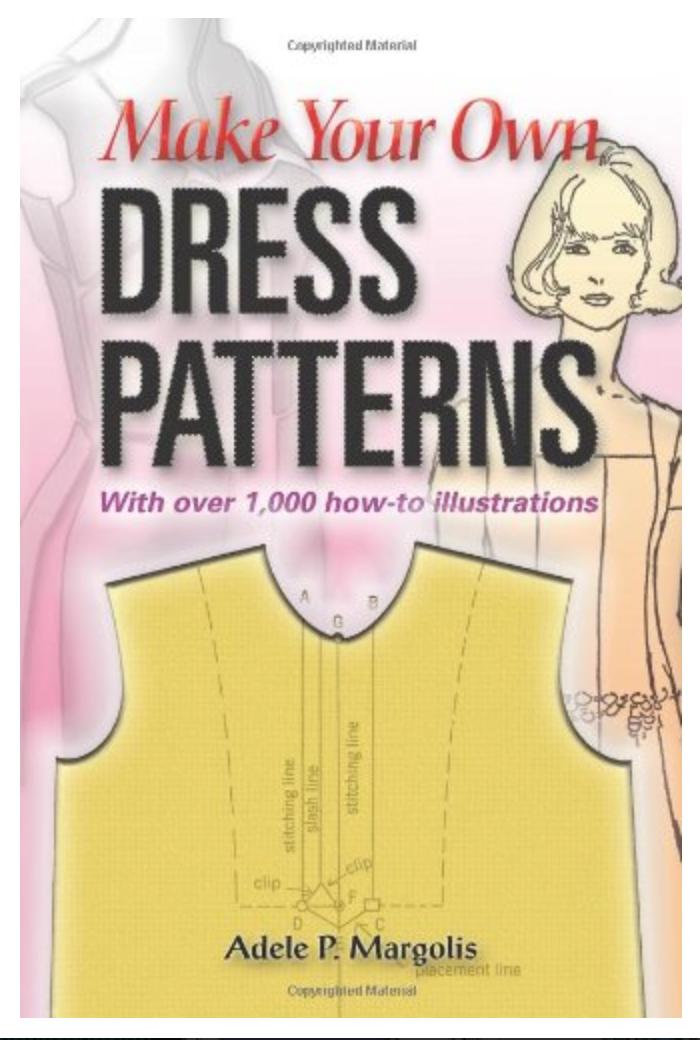 Make Your Own Dress Patterns BY Adele P. Margolis ✅ËḂÕÕǨ✅ṖḊḞ📖