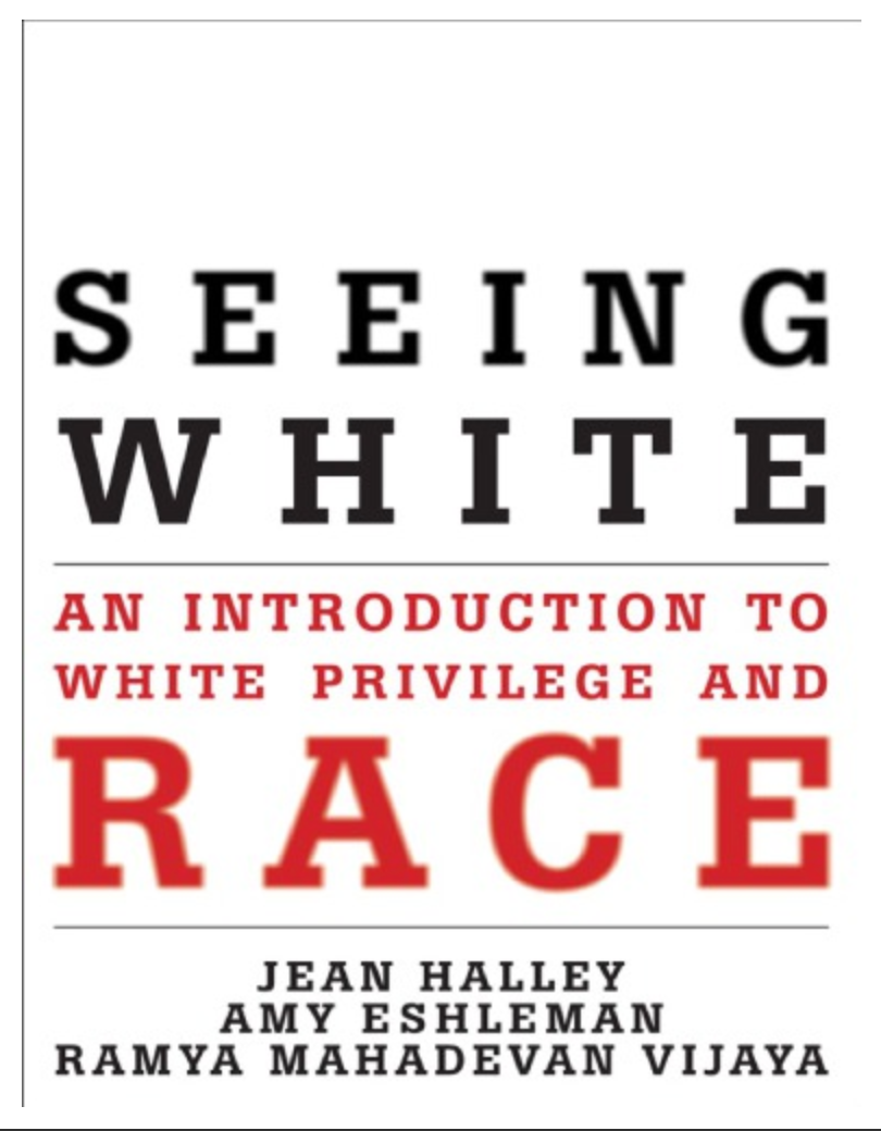Seeing White: An Introduction to White Privilege and Race By Jean Halley, Amy Eshleman, Ramya Mahadevan Vijaya ✅ËḂÕÕǨ✅ṖḊḞ📖