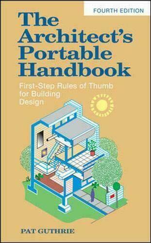 The Architect's Portable Handbook: First-Step Rules of Thumb for Building Design, 4th Edition BY John Guthrie ✅ËḂÕÕǨ✅ṖḊḞ📖