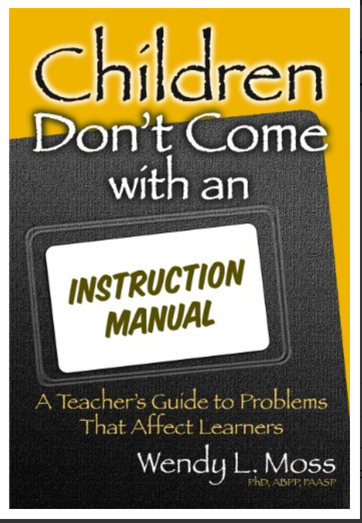 Children Don't Come with an Instruction Manual: A Teacher's Guide to Problems That Affect Learners BY Wendy L. Moss ✅ËḂÕÕǨ✅ṖḊḞ📖