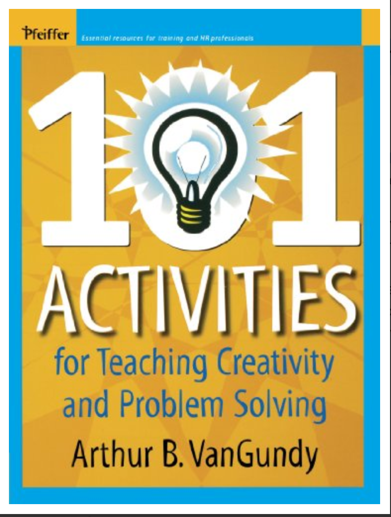 Book cover 101 Activities for Teaching Creativity and Problem Solving 101 Activities for Teaching Creativity and Problem Solving BY Arthur B. VanGundy ✅ËḂÕÕǨ✅ṖḊḞ📖