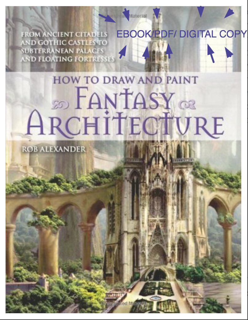 How to draw and paint fantasy architecture: from ancient citadels and gothic castles to subterranean palaces and floating fortresses Rob Alexander ✅ËḂÕÕǨ✅ṖḊḞ📖