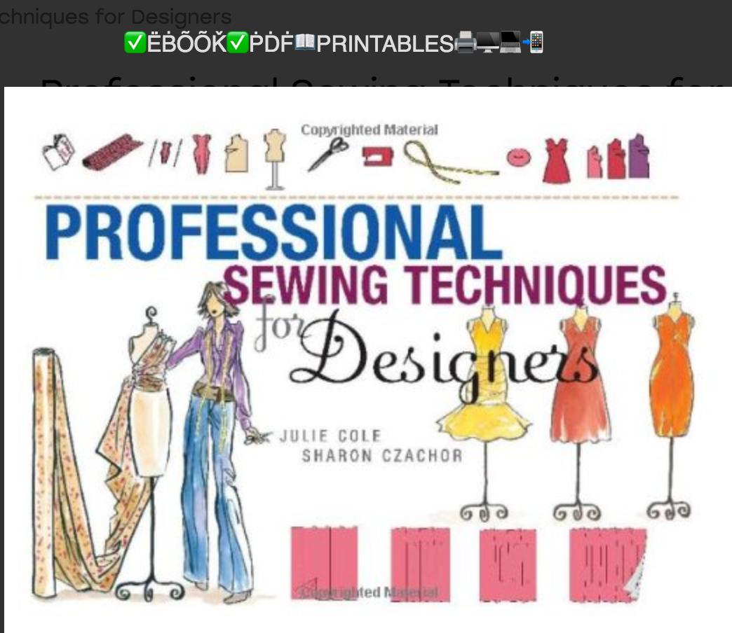 Professional Sewing Techniques for Designers Julie Christine Cole, Sharon Czachor ✅ËḂÕÕǨ✅ 📖 INSTANT ACCESS - 📖 - LIMITED TIME OFFER!