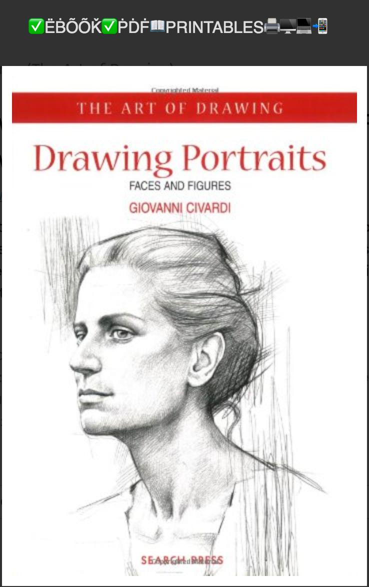 Drawing Portraits: Faces and Figures (The Art of Drawing) By Giovanni Civardi✅ËḂÕÕǨ✅ṖḊḞ📖PRINTABLES