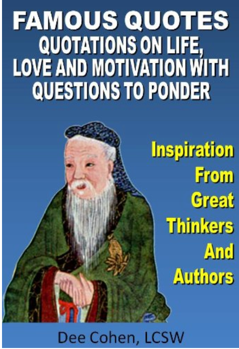 Famous Quotes: Quotations on Life, Love, Work, Truth and Motivation With Questions To Ponder By Cohen Dee ✅ËḂÕÕǨ✅ṖḊḞ📖PRINTABLES