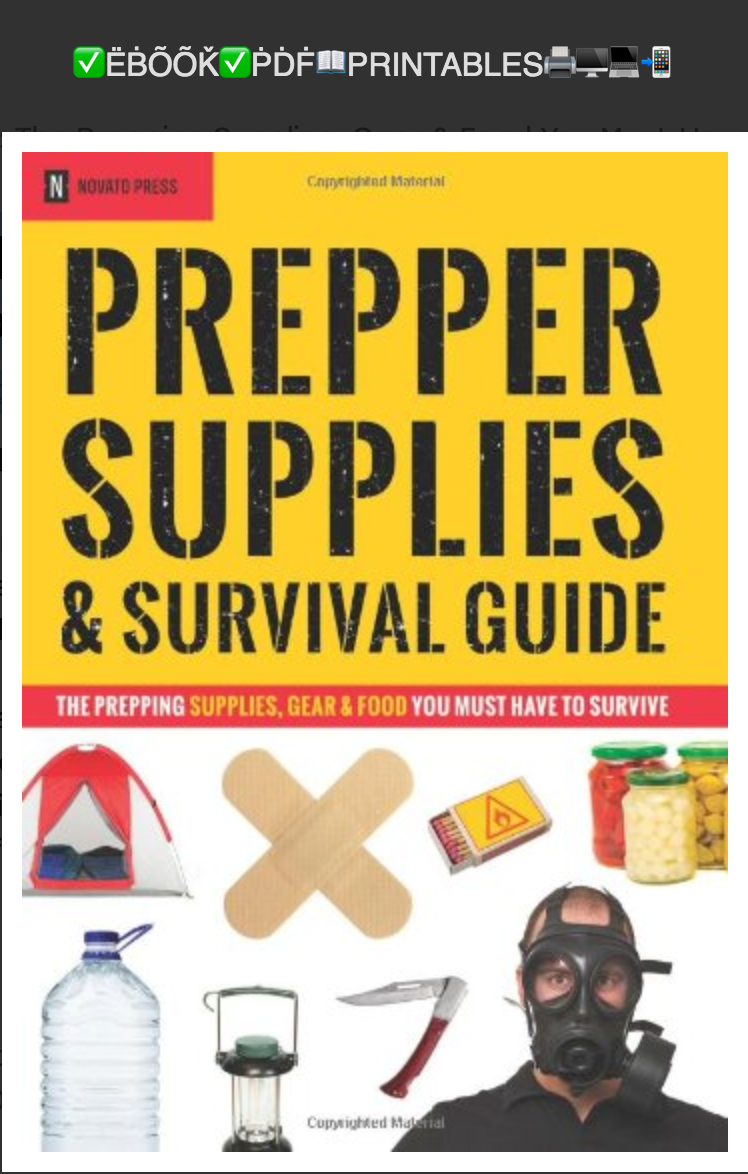Prepper Supplies & Survival Guide: The Prepping Supplies, Gear & Food You Must Have To Survive Novato Press✅ËḂÕÕǨ✅ṖḊḞ📖PRINTABLES🖨🖥💻📲