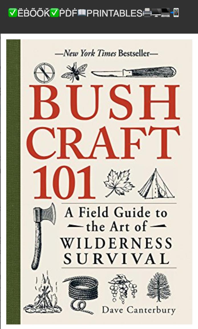 Bushcraft 101: A Field Guide to the Art of Wilderness Survival BY Dave Canterbury✅ËḂÕÕǨ✅ṖḊḞ📖PRINTABLES🖨🖥💻📲