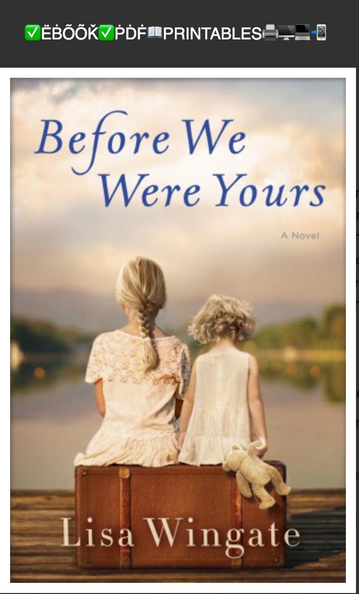 Before We Were Yours Wingate Lisa✅ËḂÕÕǨ✅ṖḊḞ📖PRINTABLES🖨🖥💻📲