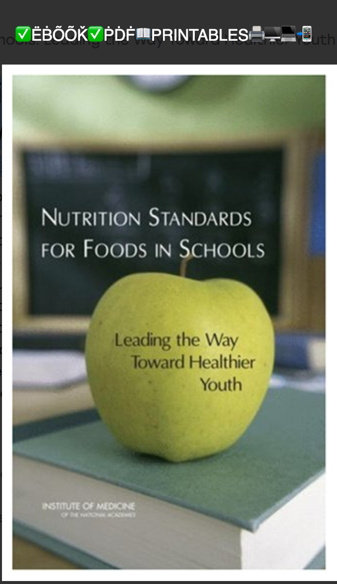 Nutrition Standards for Foods in Schools: Leading the Way Toward Healthier Youth Committee on Nutrition Standards for Foods in Schools, Virginia A. Stallings, Ann L. Yaktine