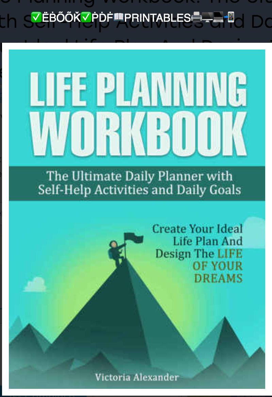 Life Planning Workbook:  By Alexander, Victoria ( PRINTABLE )
