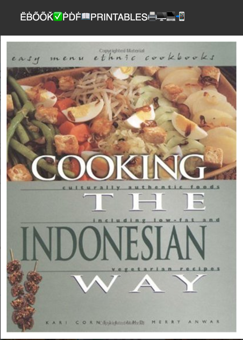 Cooking the Indonesian Way: Includes Low-Fat and Vegetarian Recipes (Easy Menu Ethnic Cookbooks) By Kari A. Cornell, Merry Anwar ( Ebook )