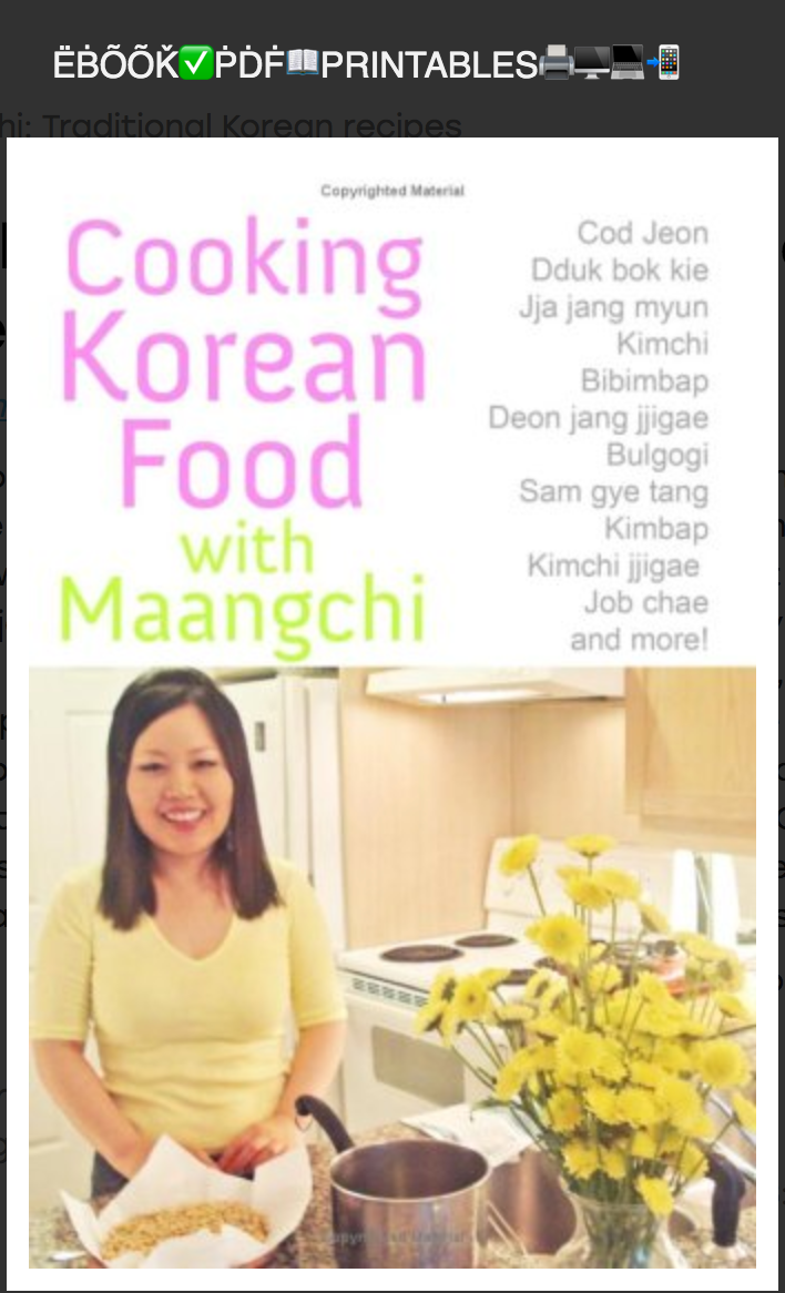 Cooking Korean Food with Maangchi: Traditional Korean recipes By Emily Kim ( Ebook )