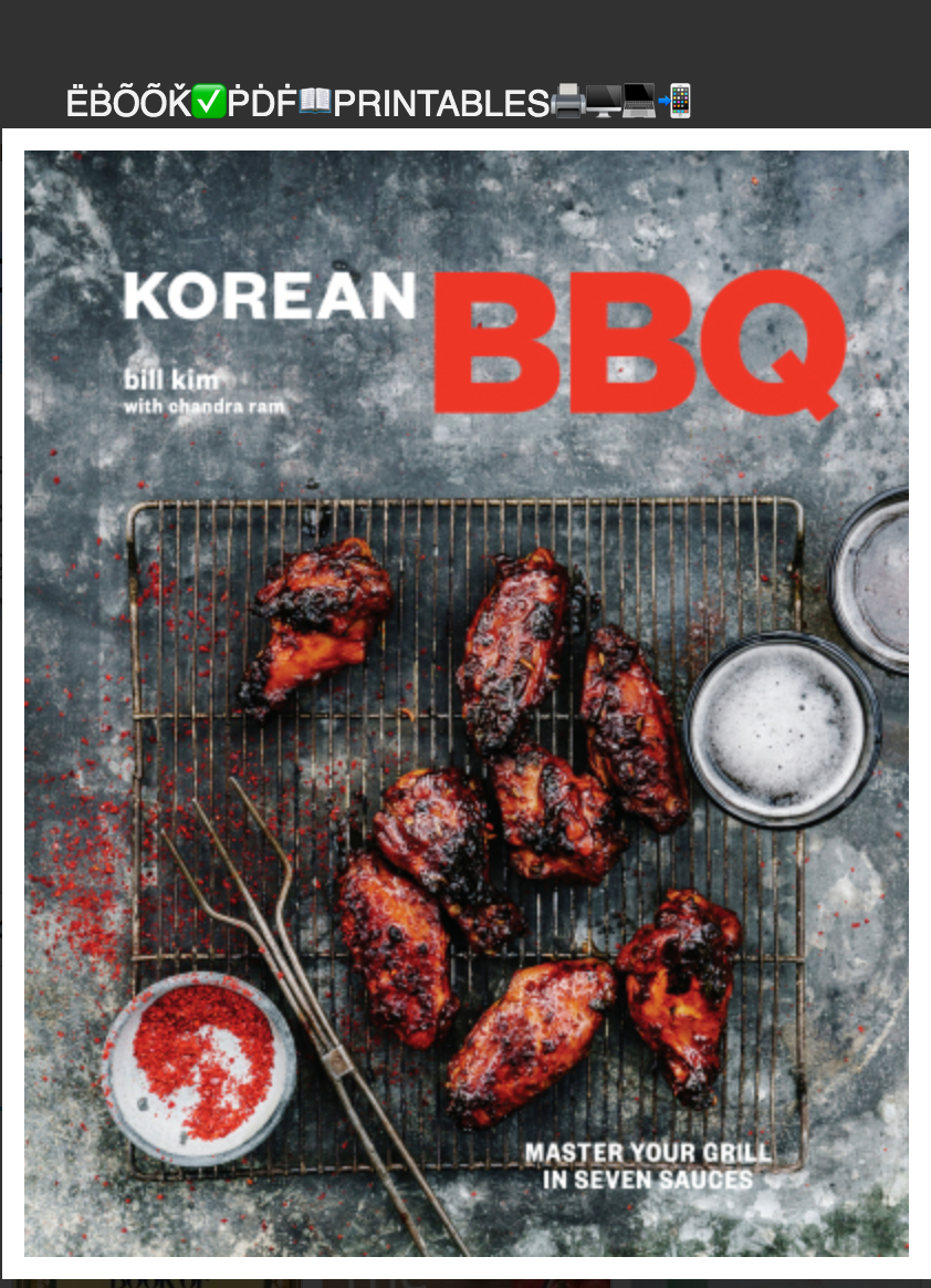 Korean BBQ: Master Your Grill in Seven Sauces By Bill Kim, Chandra Ram ( Ebook ) Instant Access
