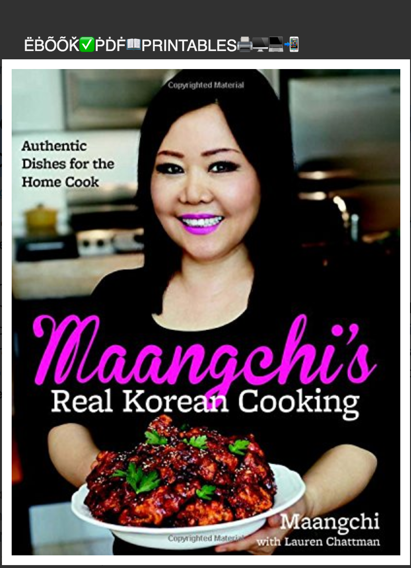 Maangchi's Real Korean Cooking: Authentic Dishes for the Home Cook By Maangchi ( Ebook)