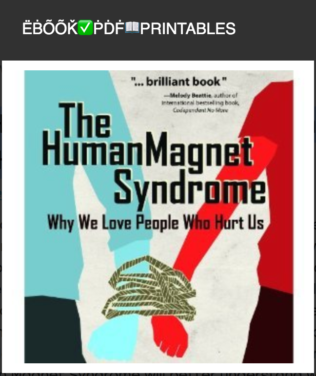 The Human Magnet Syndrome: Why We Love People Who Hurt Us BY Ross Rosenberg ( eBook )