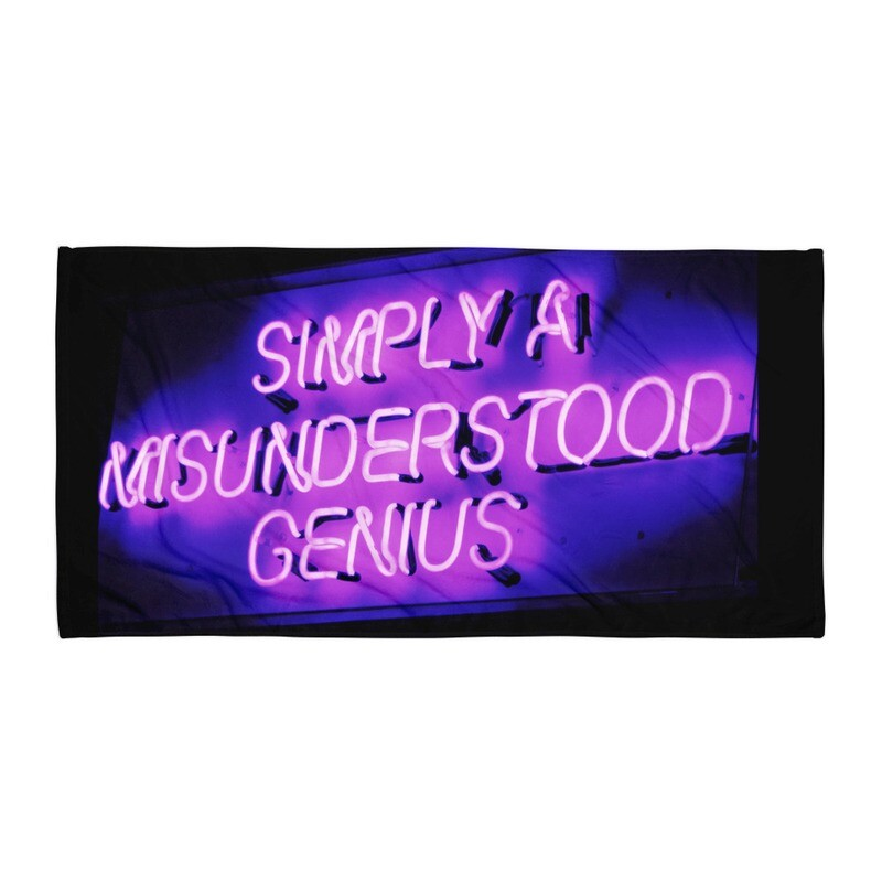 Funny Simply Misunderstood Genius Apparel and accessories perfect for any age place or person Towel