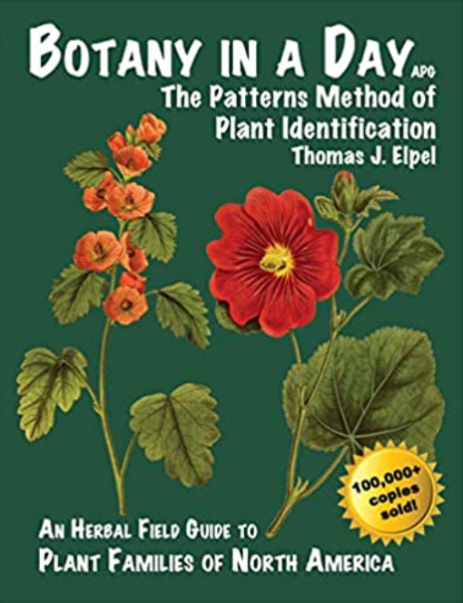 Botany in a Day: The Patterns Method of Plant Identification 6th Edition by Thomas J. Elpel