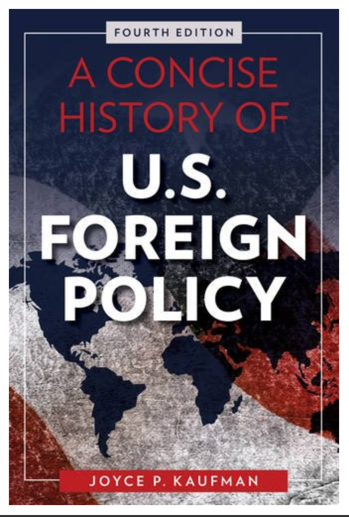 A Concise History of U.S. Foreign Policy Joyce P. Kaufman