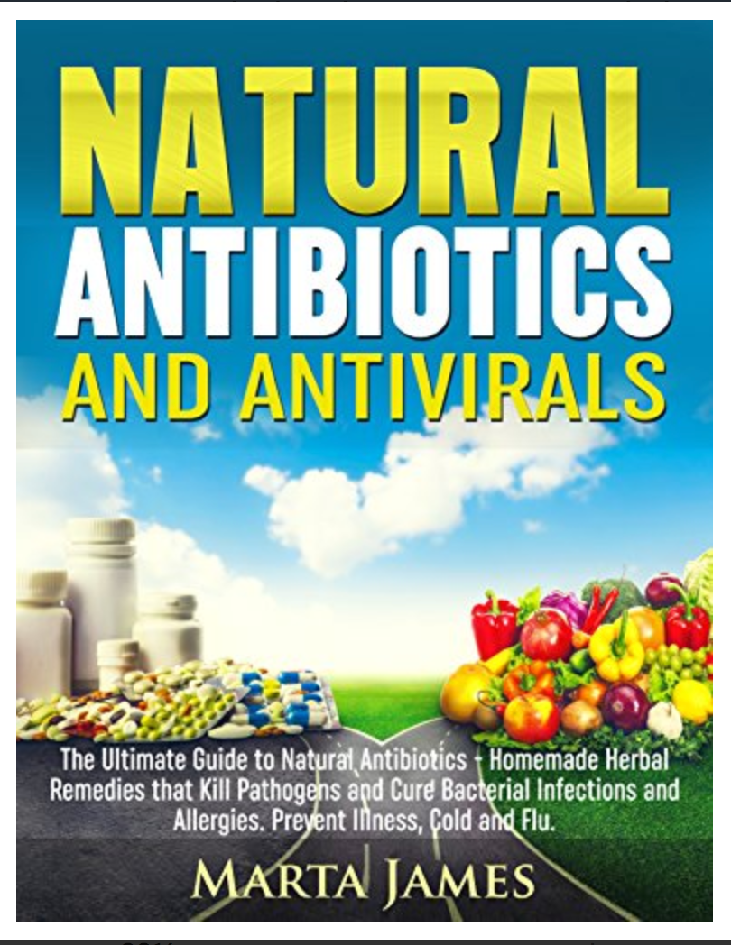 Natural Antibiotics and Antivirals: The Ultimate Guide to Natural Antibiotics - [ EBOOK] PDF- Printable Copy