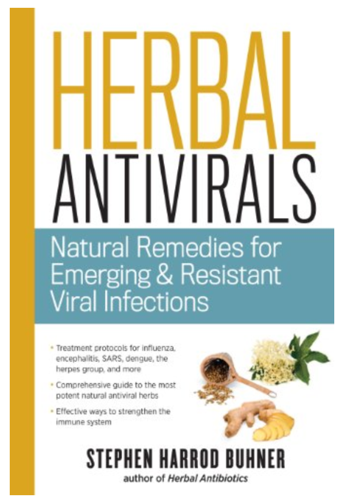 Herbal Antivirals: Natural Remedies for Emerging & Resistant Viral Infections BY Stephen Harrod Buhner