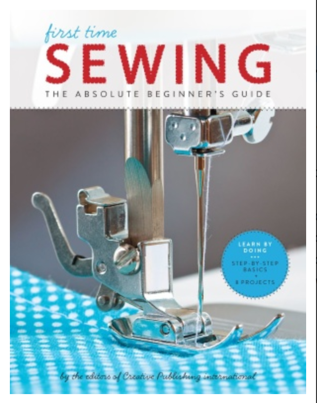 First Time Sewing: The Absolute Beginner's Guide BY CPi (Ed.) [ EBOOK ] PDF