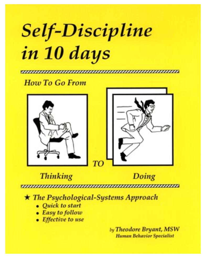 Self-discipline in 10 days: how to go from thinking to doing BY Theodore Bryant, Theodore Bryant [ Ebook] PDF. PRINTABLE