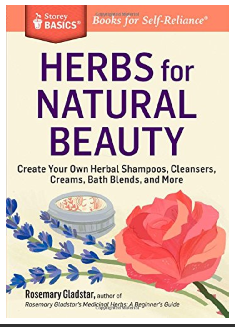 Herbs for Natural Beauty: Create Your Own Herbal Shampoos, Cleansers, Creams, Bath Blends, and More By Rosemary Gladstar [ EBook]