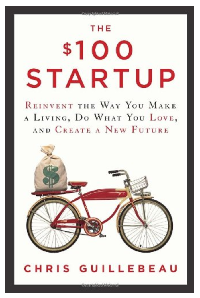 The $100 Startup: Reinvent the Way You Make a Living, Do What You Love, and Create a New Future BY Chris Guillebeau [ Ebook ] PDF