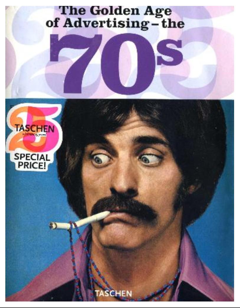 The Golden Age of Advertising. The 70s Steven Heller, Jim Heimann [ Ebook ] PDF