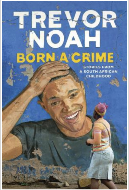 Born a Crime: Stories from a South African Childhood By Trevor Noah [ Ebook] PDF