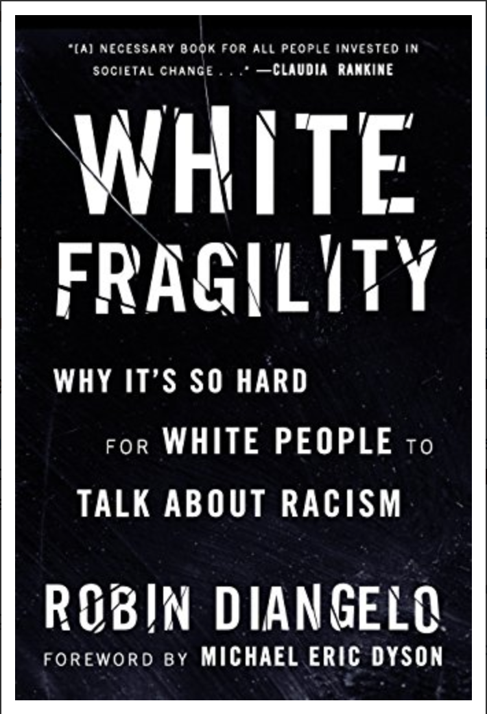 White Fragility: Why It's So Hard for White People to Talk About Racism BY Robin DiAngelo, Michael Eric Dyson