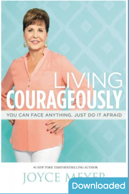 Living Courageously: You Can Face Anything, Just Do It Afraid Meyer Joyce