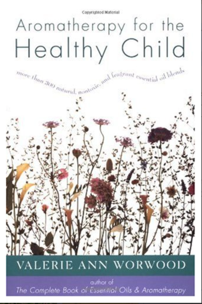 Aromatherapy for the Healthy Child.....: More Than 300 [ EBOOK ]