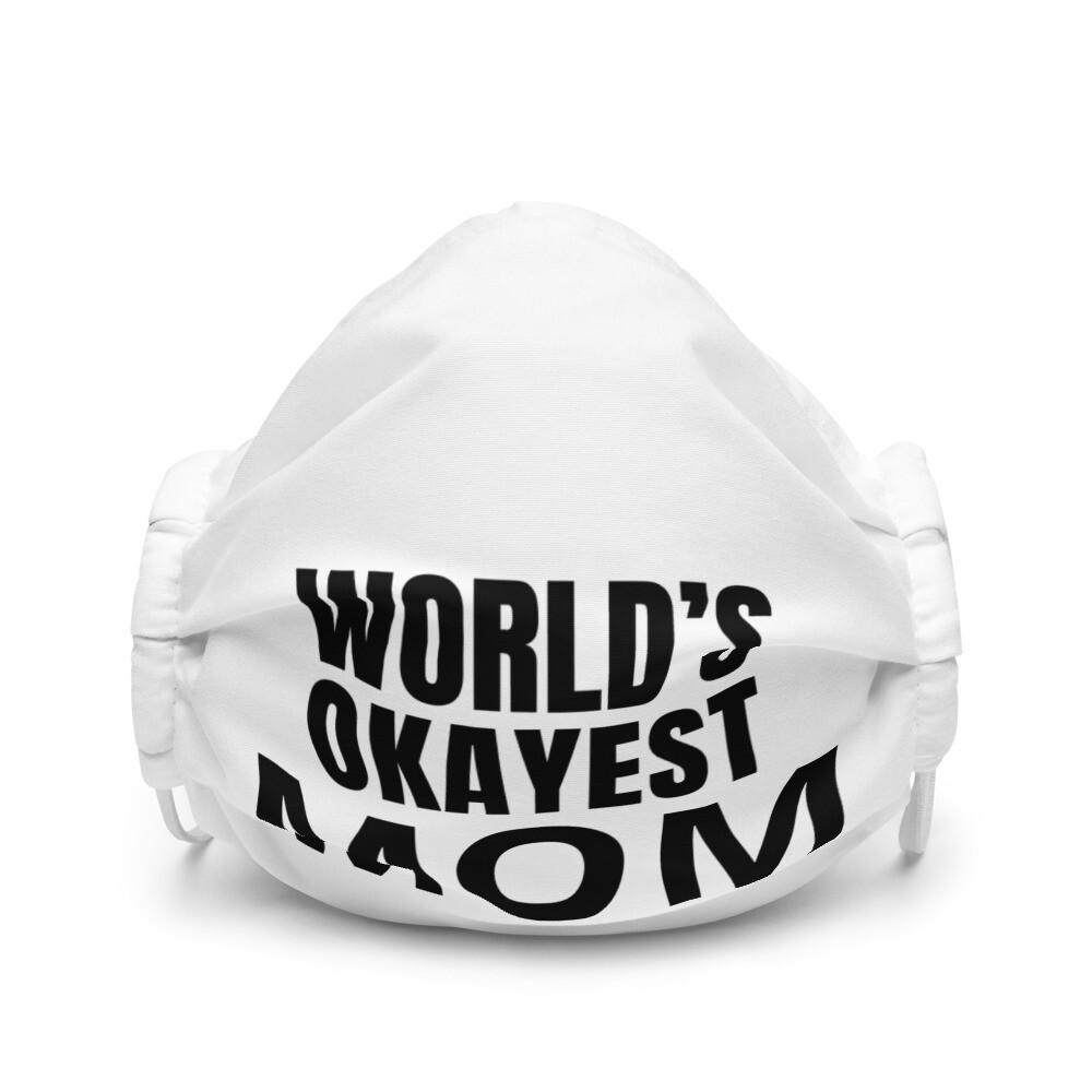 World's Okayest MOM Premium face mask