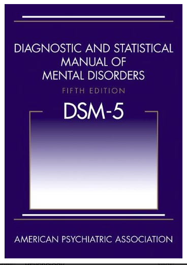 Diagnostic and Statistical Manual of Mental Disorders, 5th Edition: DSM-5