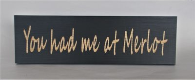 You had me at Merlot Sign
