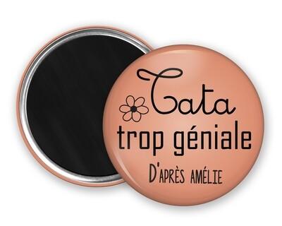Badge magnet tata trop géniale, prénom personnalisable et couleur