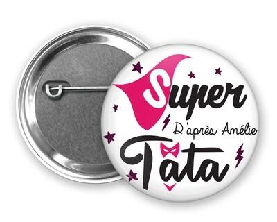 Badge épingle super tata, prénom personnalisable