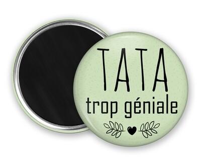 Badge magnet tata trop géniale, cœur