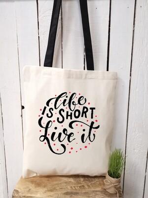 Tote bag/sac shopping/cabas life is too short