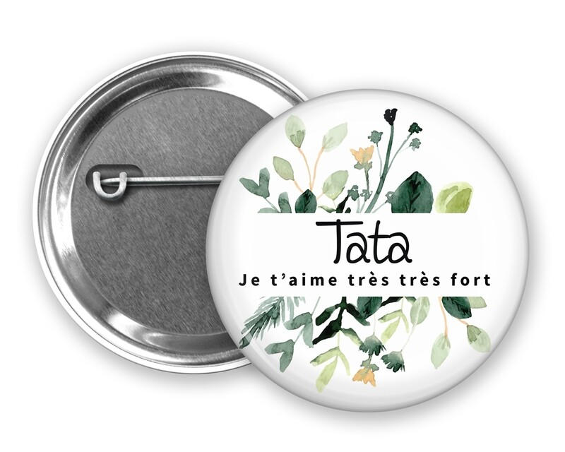 Badge épingle je t'aime tata, marraine, mamie, maman, nounou